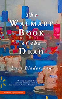 The Walmart Book of the Dead by [Lucy Biederman]