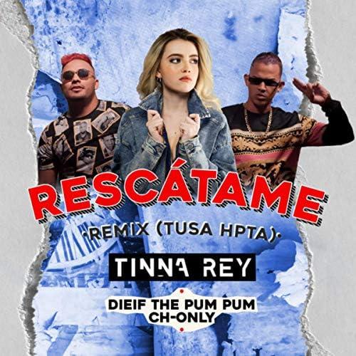 Tinna Rey, Dief The PumPum & Ch Only