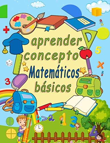 aprender conceptos matemáticos básicos: Simulacros de matemáticas Actividades de suma y resta para preescolar a jardín de infantes. (Libro de ... de educación en el hogar)(spanish edition)
