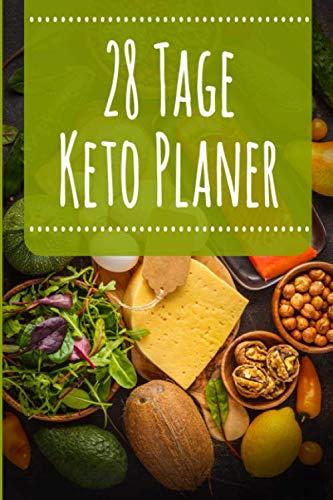 28 Tage Keto Planer: Ketogene Diät: Abnehm-Tagebuch zum Ausfüllen
