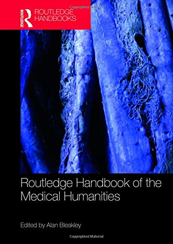 Routledge Handbook of the Medical Humanities