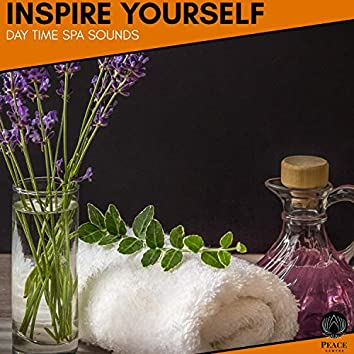 Inspire Yourself - Day Time Spa Sounds