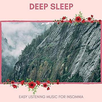 Deep Sleep - Easy Listening Music For Insomnia
