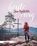 heute ewig: Texte, die in den Kopf gehen und ins Herz - Jana Highholder