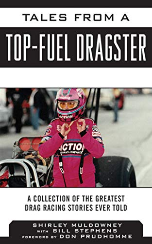 Tales from a Top Fuel Dragster: A Collection of the Greatest Drag Racing Stories Ever Told (Tales from the Team) (English Edition)