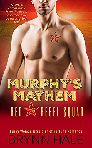 MURPHY'S MAYHEM: Curvy Woman and Soldier of Fortune Romance (Red Star Rebel Squad Book 1)