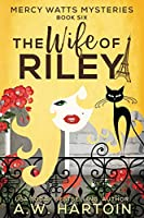The Wife of Riley (Mercy Watts Mysteries)