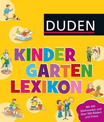 Duden - Kindergarten-Lexikon: mit Vorschulwissen (DUDEN Kinderwissen Kindergarten)