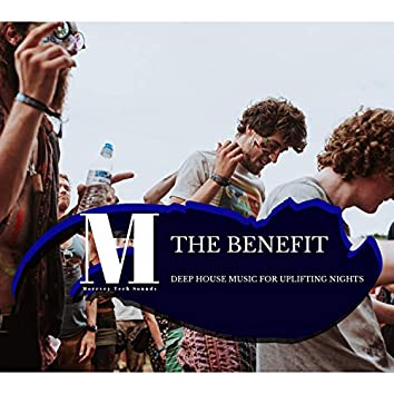 The Benefit - Deep House Music For Uplifting Nights