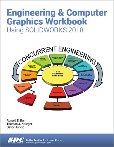 Compare Textbook Prices for Engineering & Computer Graphics Workbook Using SOLIDWORKS 2018 Workbook Edition ISBN 9781630571429 by Ronald E. Barr,Davor Juricic,Thomas J. Krueger