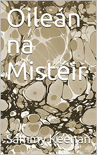 Oileán na Mistéir (Irish Edition)