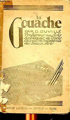 La Gouache. Technique appliquée à l'étude des Natures mortes, du paysage, du portrait.