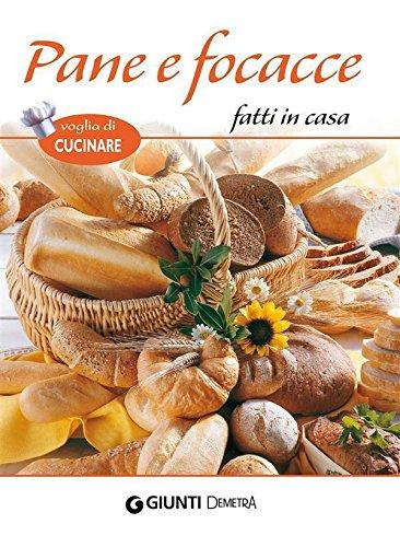 Pane e focacce fatti in casa (Voglia di cucinare)