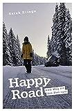 Happy Road - Dem Weg ist... von  Sarah Kringe