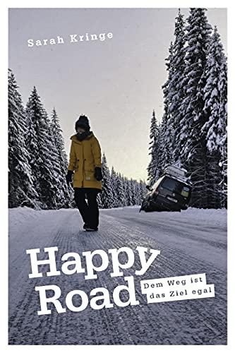 Buchseite und Rezensionen zu 'Happy Road - Dem Weg ist das Ziel egal' von  Sarah Kringe