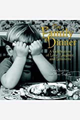The Family Dinner: A Celebration of Love, Laughter, and Leftovers Hardcover