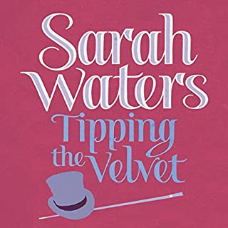 Tipping the Velvet                   By:                                                                                                                                 Sarah Waters                               Narrated by:                                                                                                                                 Juanita McMahon                      Length: 19 hrs and 4 mins     369 ratings     Overall 4.6