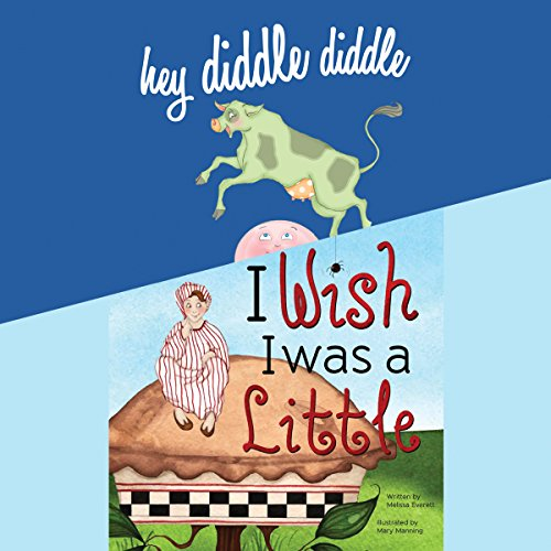 Hey Diddle Diddle; & I Wish I Was a Little audiobook cover art