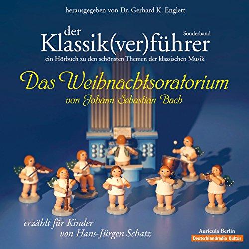 Page de couverture de Der Klassik(ver)führer: Das Weihnachtsoratorium von Johann Sebastian Bach