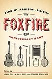 The Foxfire 45th Anniversary Book (Foxfire Series)