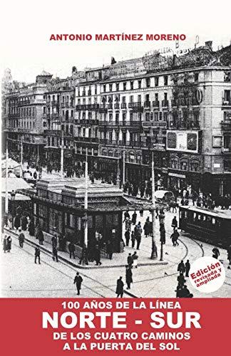 100 Años de la Línea NORTE-SUR: De los Cuatro Caminos a la Puerta del Sol