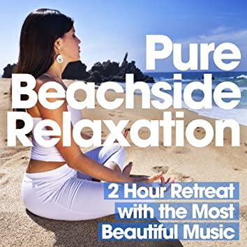 Pure Beachside Relaxation – 2 Hour Retreat with the Most Beautiful Music - Ideal for Chilling, Studying, Revising, Lounging, Winding Down