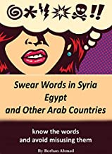Swear Words In Syria, Egypt, and Other Arab Countries, a Guide