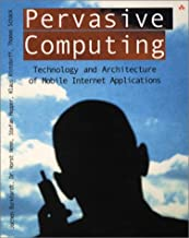 Pervasive Computing: Technology and Architecture of Mobile Internet Applications