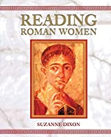 Reading Roman Women: Sources, Genres and Real Life