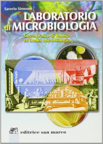 Laboratorio di microbiologia. Corso pratico di tecnica ed analisi microbiologica