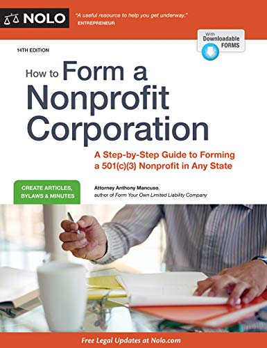 How to Form a Nonprofit Corporation (National Edition): A Step-by-Step Guide to Forming a 501(c)(3) Nonprofit in Any State (How to Form Your Own Nonprofit Corporation) (English Edition)