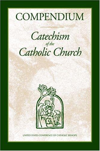 Compendium : Catechism of the Catholic Church