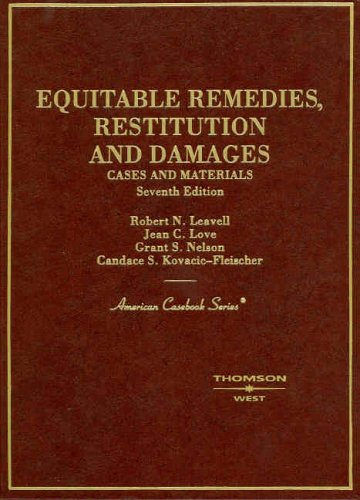 Compare Textbook Prices for Cases and Materials on Equitable Remedies, Restitution And Damages,  American Casebook Series 7th Edition ISBN 9780314150745 by Robert N. Leavell,Jean C. Love,Grant S. Nelson,Candace  S. Kovacic-Fleisher