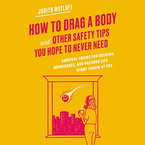 How to Drag a Body and Other Safety Tips You Hope to Never Need Titelbild