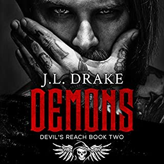 Demons     Devil's Reach Series, Book 2              Written by:                                                                                                                                 J.L. Drake                               Narrated by:                                                                                                                                 Conner Goff,                                                                                        Lacie Glennox                      Length: 8 hrs and 30 mins     1 rating     Overall 5.0