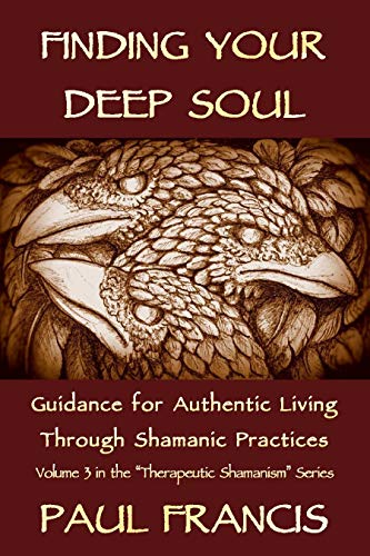 Finding Your Deep Soul: Guidance for Authentic...