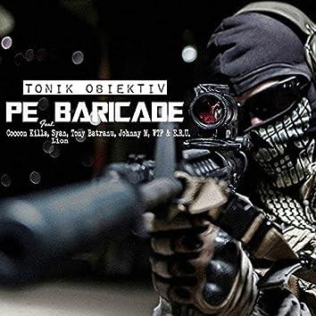 Pe baricade (feat. Cocoon Kills, Syan Lion, Tony Batranu, Johnny M, WTF & E.R.U.)
