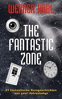 The Fantastic Zone von [Werner Karl]