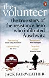 The Volunteer: The True Story of the Resistance Hero who Infiltrated Auschwitz – Costa Book of the Year 2019
