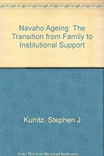 Navajo Aging: The Transition from Family to Institutional Support