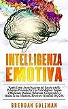Intelligenza Emotiva: Scopri Come Avere Successo nel Lavoro...
