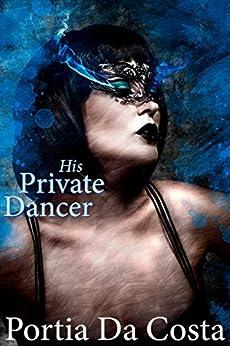 His Private Dancer by [Portia Da Costa]