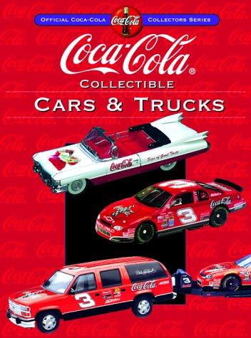 Coca-Cola Collectible Cars & Trucks (Collector's Guide to Coca Cola Items Series)