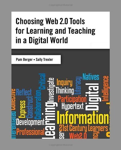 Choosing Web 2.0 Tools For Learning And Teaching In A Digital World (English Edition)