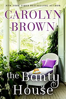 The Banty House by [Carolyn Brown]