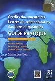 Crédits documentaires, lettres de crédit stand-by, cautions et garanties - Guide pratique