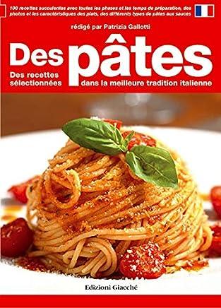 Des pâtes. Des recettes sélectionnées dans la meilleure tradition italienne