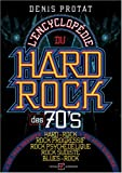 L'encyclopédie Du Hard-Rock Des 70's
