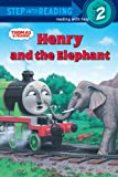 Thomas and Friends: Henry and the Elephant (Thomas & Friends) (Step into Reading)