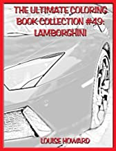 The Ultimate Coloring Book Collection #49: Lamborghini (Law of Attraction Coloring Book) (Volume 11)